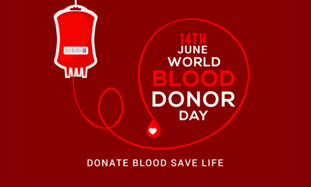Donating blood has several benefits that you need to know about World Blood Donor Day